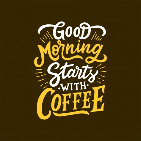 coffee quote good morning starts  coffee vector