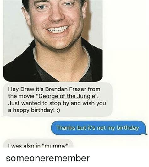 Brendan Fraser Memes - 25 best memes about george of the jungle george of the jungle memes