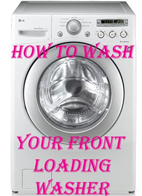 how to clean a front load washer how to clean lg front load washer