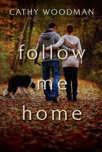 Follow Me Home : follow me home a novel by cathy woodman reviews discussion bookclubs lists ~ Medecine-chirurgie-esthetiques.com Avis de Voitures