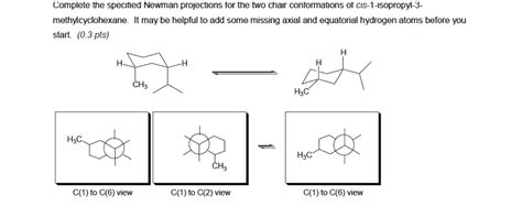 Chair Cyclohexane Newman Projection by Complete The Specified Newman Projections For The
