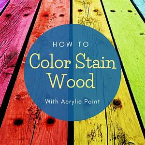 How, To, Color, Stain, Wood, For, Crafts