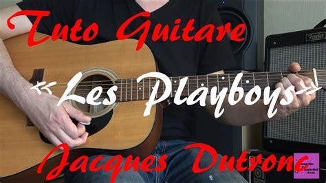 jacques dutronc tab tuto guitare jazz swing les playboys jacques dutronc