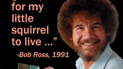 10 Great Bob Ross Quotes In Honor Of His 74th Birthday