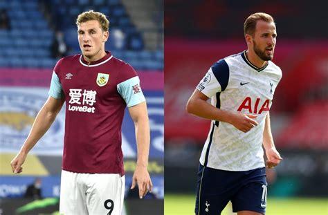 Burnley vs Tottenham: Preview, Betting Tips, Stats ...
