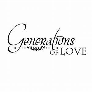 Generations Of Love Wall Quotes™ Decal WallQuotes com