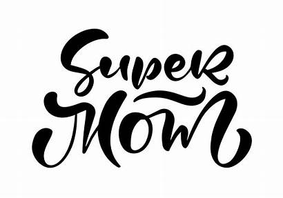 Mom Vector Super Text Calligraphic Clipart Lettering