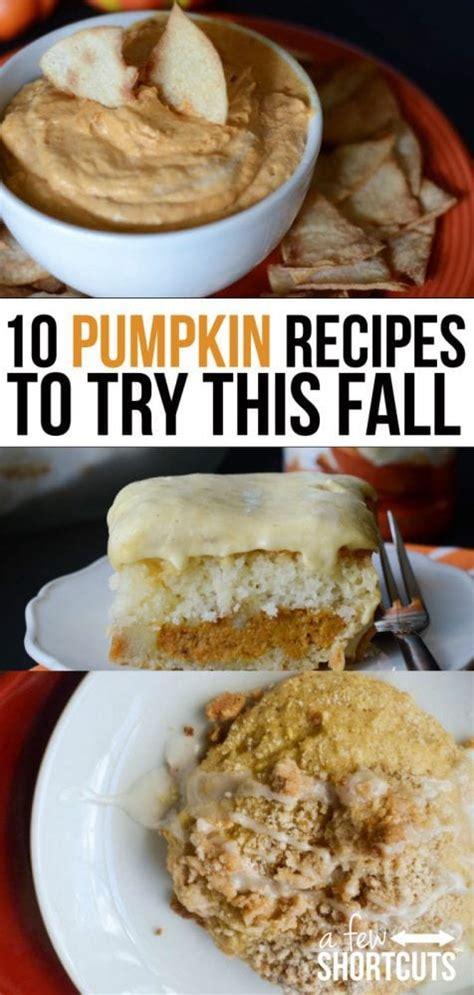 10 Pumpkin Recipes Fall by 10 Pumpkin Recipes To Try This Fall A Few Shortcuts