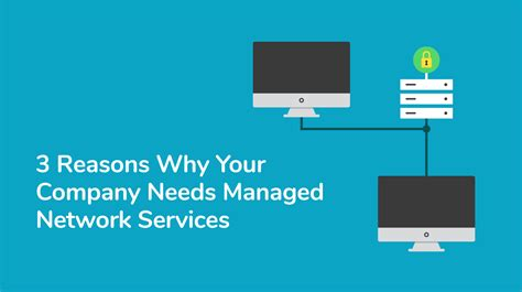 3 Reasons Why Your Company Needs Managed Network Services