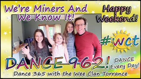 We're Miners And We Know It! Dance 962 Of Dance 365!