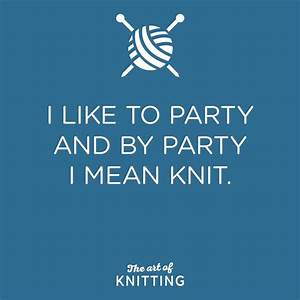 #knit #knitting #party #weekend #quote | Knitting Quotes ...
