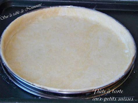 pate a tarte petit suisse p 226 te 224 tarte aux petits suisses sur la table de nounoune
