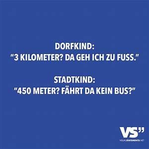 Fus In Meter : dorfkind 3 kilometer da geh ich zu fuss stadtkind 450 meter f hrt da kein bus humor ~ Orissabook.com Haus und Dekorationen