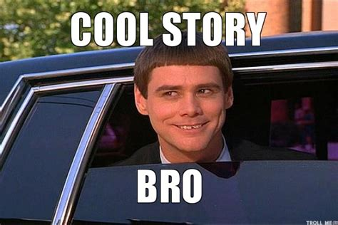 Cool Story Bro Meme - world wildness web cool story bro