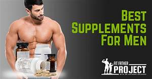 What Are The Best Supplements For Men To Build Muscle