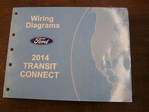 Oem Ford 2014 Transit Connect Van Shop Manual Wiring