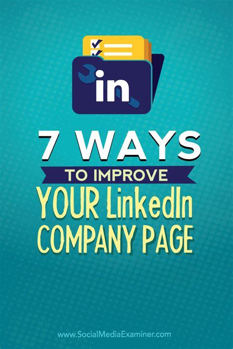 7 Ways To Improve Your Linkedin Company Page  Social Media Examiner