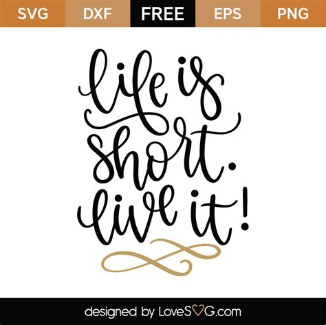 Supports both and animated, interactive graphics and declarative scripting. Free Life Is Short SVG Cut File | Lovesvg.com