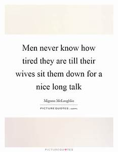 Men never know ... Nice Talks Quotes