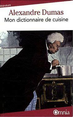alexandre dumas dictionnaire de cuisine je me prépare à devenir cuisinier cap gastronomie