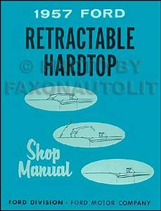 1957 Ford Skyliner Retractable Top Repair Shop Manual Original