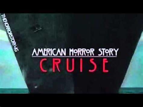 America Horror Story  Cruise Youtube