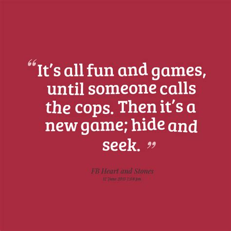 Its All Fun And Games Quotes Quotesgram
