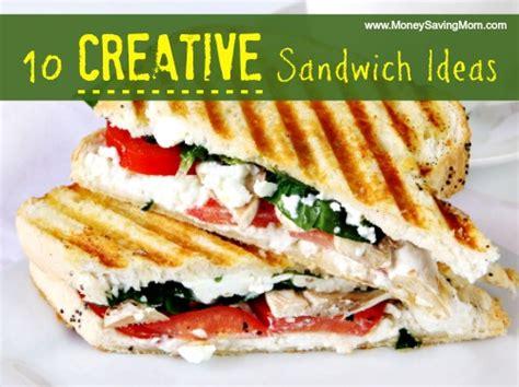 sandwich ideas 10 creative sandwich ideas money saving mom 174