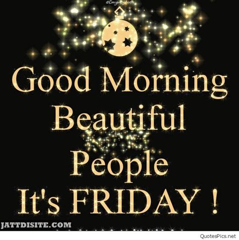 Friday Morning Quotes It S Friday Gif Cards Sayings And Memes Again