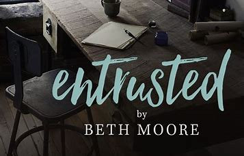Image result for beth moore entrusted