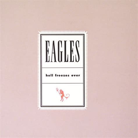 Eagles Album Artwork by Hell Freezes Over Album Cover By Eagles