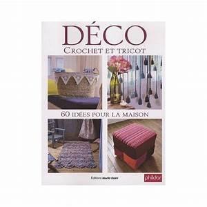 Deco Pour La Maison : d co crochet et tricot 60 id es pour la maison editions de saxe ~ Teatrodelosmanantiales.com Idées de Décoration