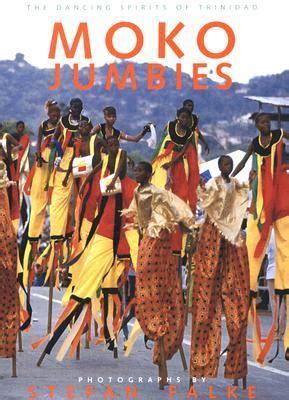 moko jumbies  dancing spirits  trinidad  geoffrey