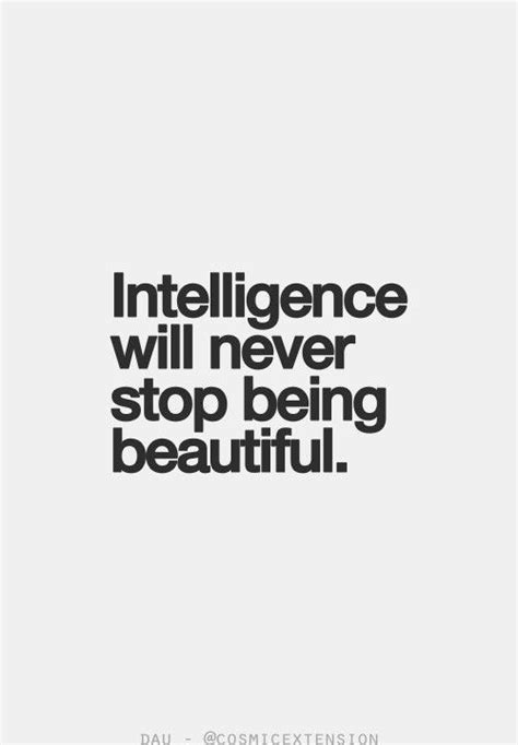 Intelligence Will Never Stop Being Beautiful Pictures