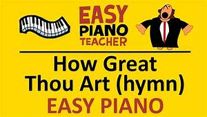 How to play How Great Thou Art on piano keyboard (hymn ...