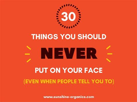 30 Things You Should Never Put On Your Face