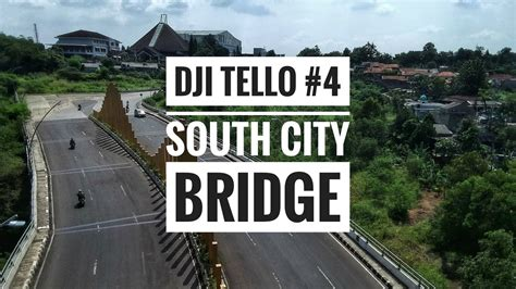 dji tello south city bridge youtube