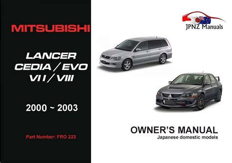 car maintenance manuals 2003 mitsubishi lancer evolution user handbook mitsubishi lancer cedia evo vii viii owners manual 2000 2003
