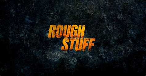 New Movie Rough Stuff, Director