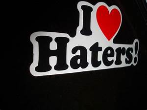 Love Haters Quotes. QuotesGram