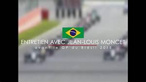 Gp Bresil 2018 : entretien avec jean louis moncet avant le gp du br sil 2018 youtube ~ Medecine-chirurgie-esthetiques.com Avis de Voitures