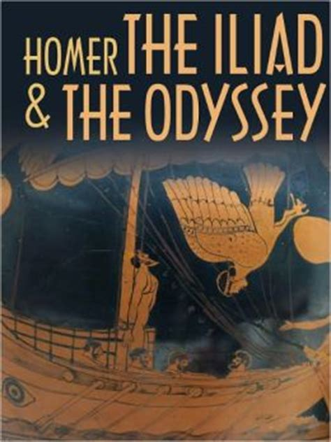 The Iliad & The Odyssey By Homer (full Version) By Homer