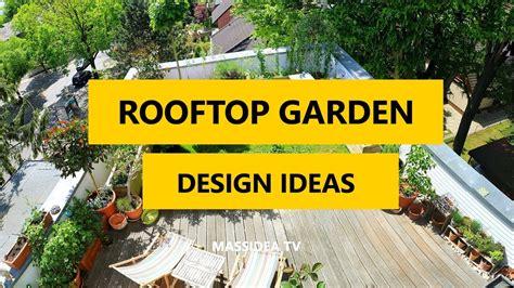 amazing rooftop garden terrace design ideas  youtube