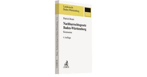 nachbarrechtsgesetz baden württemberg nachbarrechtsgesetz baden w 252 rttemberg bruns 4 auflage 2017 buch beck shop de