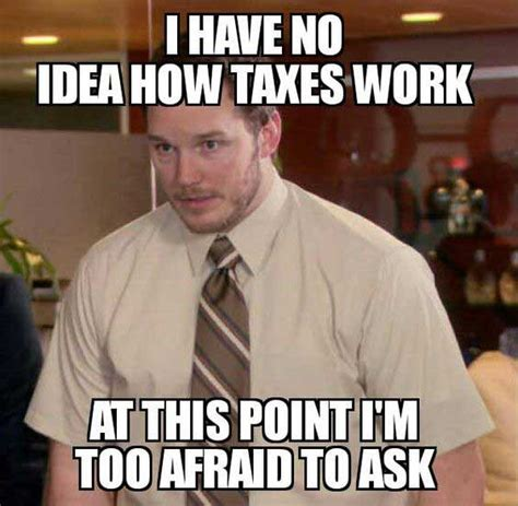 Your Funny Meme - the funniest tax season memes ever gallery worldwideinterweb