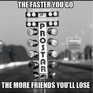 Pin by I-Drive ... Race Friends Quotes