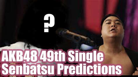akb  single senbatsu predictions youtube