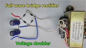 Full Wave Bridge Rectifier Ac To Dc With Voltage Doubler