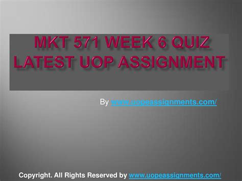 mkt 571 week 6 quiz uop assignment by