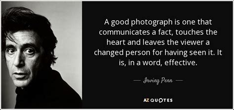 irving penn quote  good photograph